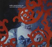 William Basinski - Melancholia