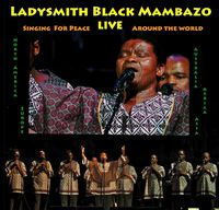 Ladysmith Black Mambazo - Singing for Peace Around the World (Live)