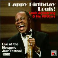 Louis Armstrong & His All-Stars - Happy Birthday Louis: Live At Newport Festival