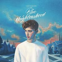 Troye Sivan - Blue Neighbourhood [Clean]