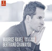 Bertrand Chamayou - Ravel: Complete Piano Works