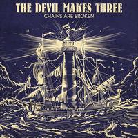 The Devil Makes Three - Chains Are Broken [LP]
