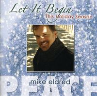 Mike Eldred - Let It Begin