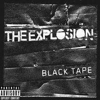 Explosion - Black Tape