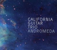 California Guitar Trio - Andromeda