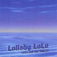 Lulu & The Tomcat - Lullaby Lulu