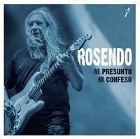 Rosendo - Ni Presunto Ni Confeso