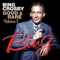 Bing Crosby - Good & Rare 3