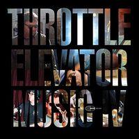 Throttle Elevator Music - Throttle Elevator Music I V