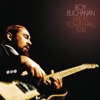 Roy Buchanan - Roy Buchanan: Live At Town Hall 1974