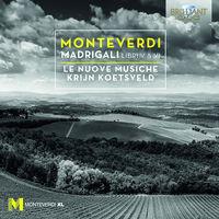 Le Nuove Musiche - Madrigali Libri V & Vi