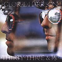 George Harrison - Thirty Three & 1/3