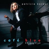 Patricia Barber - Cafe Blue - Unmastered