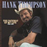 Hank Thompson - Pathway Of My Life 1966-86 [Import]