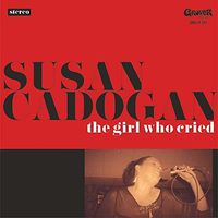 SUSAN CADOGAN - Girl Who Cried