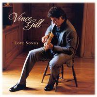 Vince Gill - Love Songs