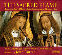 JOHN RUTTER - Sacred Flame: European Sacred Music of Renaissance