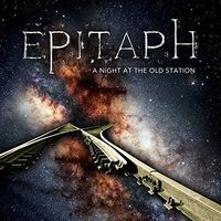Epitaph - Night At The Old Station