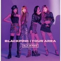 BlackPink - Blackpink In Your Area (W/Dvd) (Spec) (Jpn) (Ntr2)
