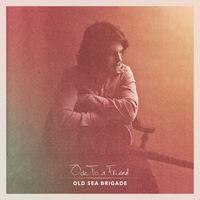 Old Sea Brigade - Ode To A Friend [LP]