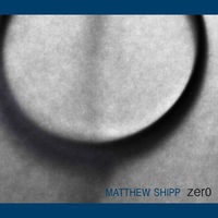 Matthew Shipp - Zero