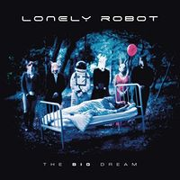 Lonely Robot - Big Dream (Uk)