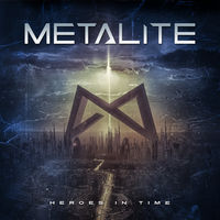 Metalite - Heroes In Time