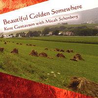 Kent Gustavson - Beautiful Golden Somewhere