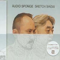Sketch Show - Audio Sponge (Jpn)