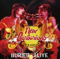 New Barbarians - Buried Alive-Live In Maryland