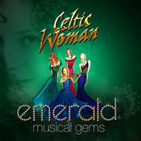 Celtic Woman - Emerald: Musical Gems