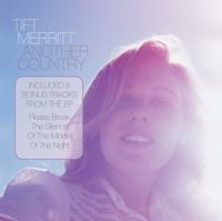 Tift Merritt - Another Country-Uk Special Edition [Import]