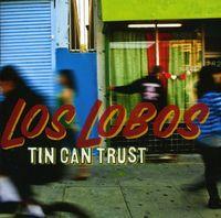 Los Lobos - Tin Can Trust [Import]