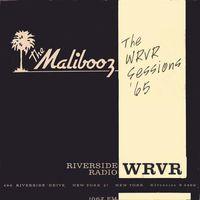 Malibooz - The WRVR Sessions '65 *