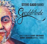 Steve Gadd Band - Gadditude