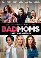 Bad Moms [Movie] - Bad Moms