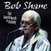 Bob Shane - World Needs a Melody