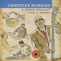 Christian Mcbride - Kind Of Brown: The Vinyl