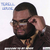 Terell House - Welcome To My House