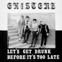 Existenz - Let's Get Drunk Before It's Too Late (Red)