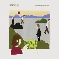 Hurry - Guided Meditation [Vinyl]