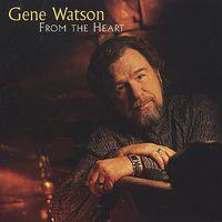 Gene Watson - From the Heart