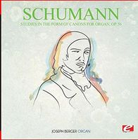 Schumann - Studies In The Form Of Canons For Organ Op. 56