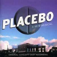 Placebo-A New Musical - Placebo-A New Musical