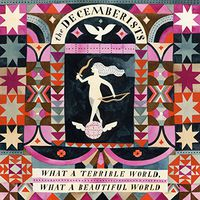 The Decemberists - What a Terrible World, What a Beautiful World [Vinyl]