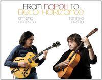 Toninho Horta - From Napoli to Belo Horizonte