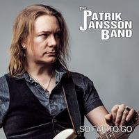 Patrik Jansson Band - So Far To Go