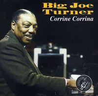 Big Joe Turner - Corrine Corrina