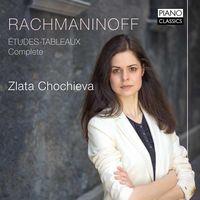 Zlata Chochieva - Rachmaninoff: Etudes-Tableaux - Complete