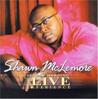 Shawn Mclemore - Sunday Morning: The Live Experience